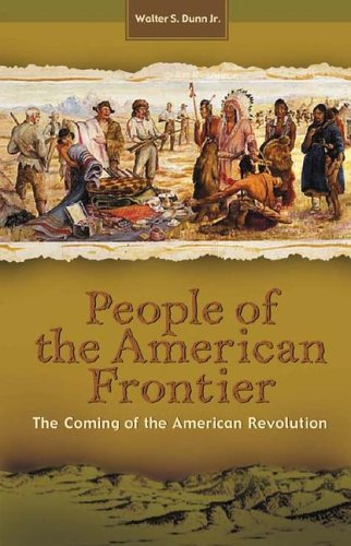 People of the American Frontier: The Coming of the American Revolution 9780275981815