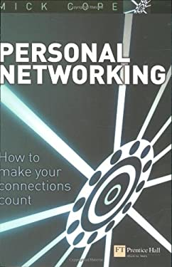 Personal Networking: How to Make Your Connections Count 9780273663591