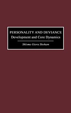 Personality and Deviance: Development and Core Dynamics 9780275966836