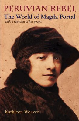 Peruvian Rebel: The World of Magda Portal, with a Selection of Her Poems 9780271035499