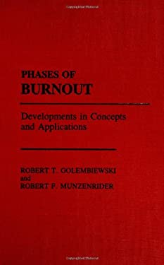 Phases of Burnout: Developments in Concepts and Applications 9780275929800