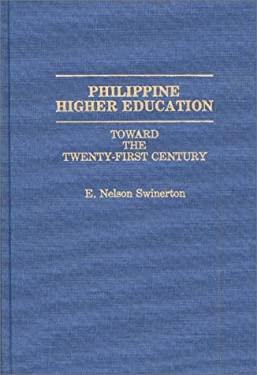 Philippine Higher Education: Toward the Twenty-First Century 9780275938079