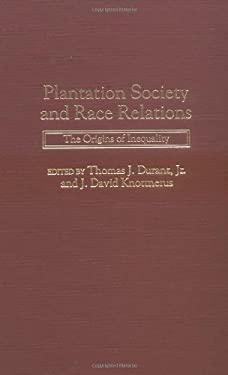 Plantation Society and Race Relations: The Origins of Inequality 9780275958084