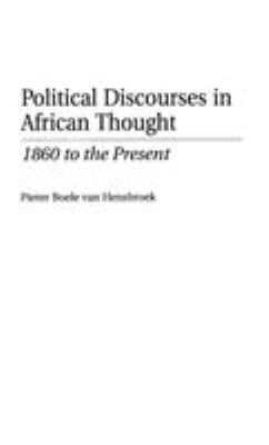Political Discourses in African Thought: 1860 to the Present 9780275964948