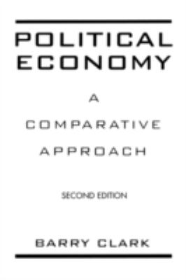Political Economy: A Comparative Approach, Second Edition 9780275963705