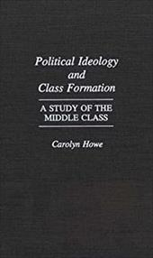 Political Ideology and Class Formation: A Study of the Middle Class