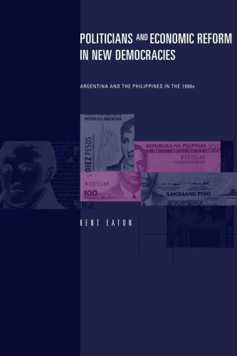 Politicians and Economic Reform in New Democracies: Argentina and the Philippines in the 1990s 9780271028354