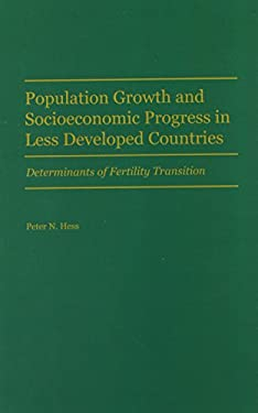 Population Growth and Socioeconomic Progress in Less Developed Countries: Determinants of Fertility Transition 9780275929794