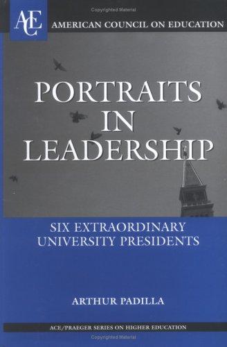 Portraits in Leadership: Six Extraordinary University Presidents 9780275984908