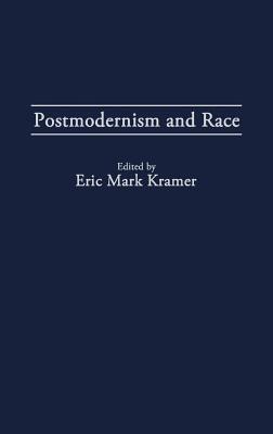 Postmodernism and Race 9780275953676