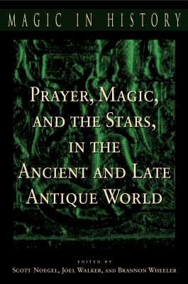 Migdaliapuus soup prayer magic and the stars in the ancient and late antique world scott b fandeluxe Gallery