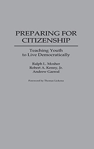 Preparing for Citizenship: Teaching Youth to Live Democratically 9780275950965