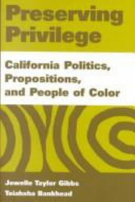 Preserving Privilege: California Politics, Propositions, and People of Color 9780275969912