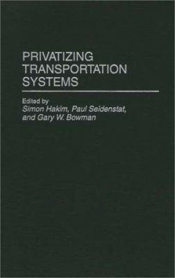 Privatizing Transportation Systems 9780275948078