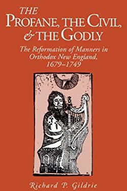 Profane, the Civil, & Godly 9780271025957
