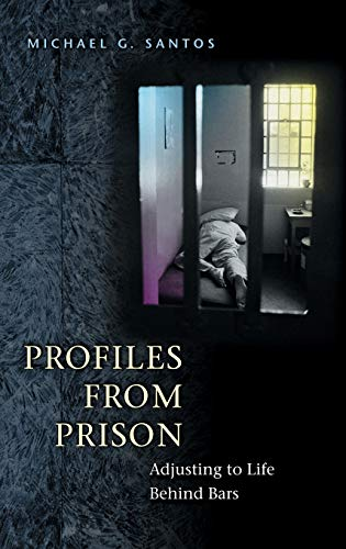 Profiles from Prison: Adjusting to Life Behind Bars 9780275978891