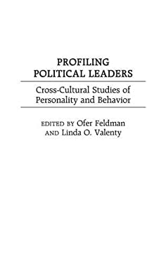 Profiling Political Leaders: Cross-Cultural Studies of Personality and Behavior 9780275970369