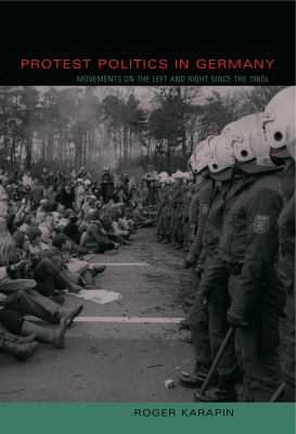 Protest Politics in Germany: Movements on the Left and Right Since the 1960s 9780271029856