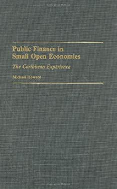 Public Finance in Small Open Economies: The Caribbean Experience 9780275942052