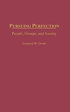 Pursuing Perfection: People, Groups, and Society 9780275964481