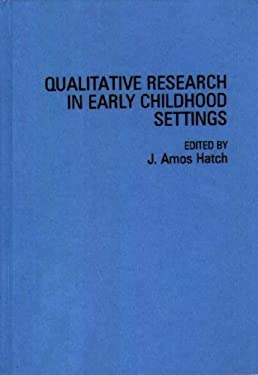 Qualitative Research in Early Childhood Settings 9780275949211
