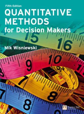 Quantitative Methods for Decision Makers 9780273712077
