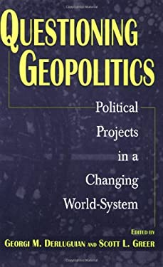 Questioning Geopolitics: Political Projects in a Changing World-System 9780275966560