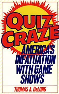 Quiz Craze: America's Infatuation with Game Shows 9780275940423