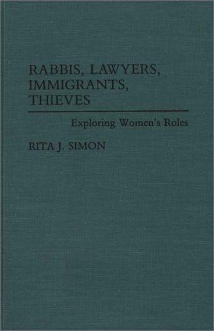 Rabbis, Lawyers, Immigrants, Thieves: Exploring Women's Roles 9780275944100