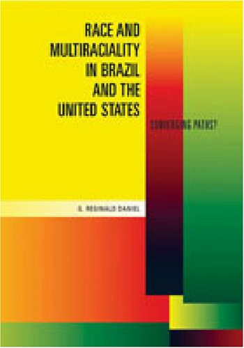 Race and Multiraciality in Brazil and the United States: Converging Paths? 9780271032887
