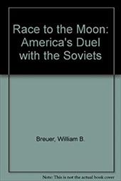 Race to the Moon: America's Duel with the Soviets 816677