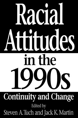 Racial Attitudes in the 1990s : Continuity and Change