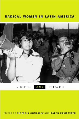 Radical Women in Latin America: Left and Right 9780271021010