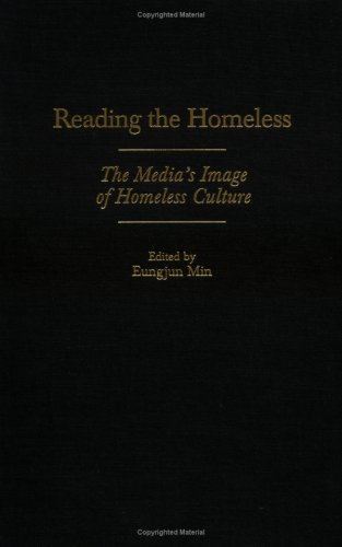 Reading the Homeless: The Media's Image of Homeless Culture 9780275959500