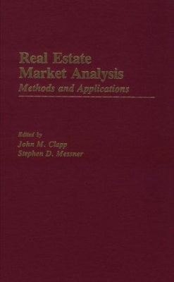 Real Estate Market Analysis: Methods and Applications 9780275924140