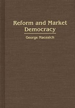 Reform and Market Democracy 9780275939892