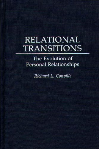 Relational Transitions: The Evolution of Personal Relationships 9780275935238