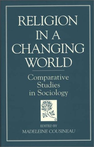 Religion in a Changing World: Comparative Studies in Sociology 9780275960797