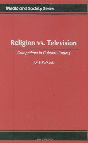 Religion vs. Television: Competitors in Cultural Context 9780275956400