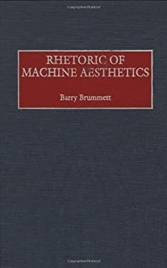 Rhetoric of Machine Aesthetics 9780275966447