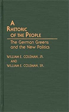 A Rhetoric of the People: The German Greens and the New Politics 9780275940836