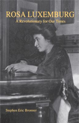 Rosa Luxemburg: A Revolutionary for Our Times 9780271025056