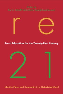 Rural Education for the Twenty-First Century: Identity, Place, and Community in a Globalizing World 9780271036830