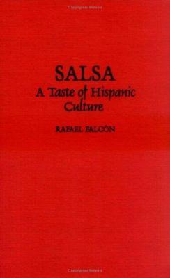 Salsa: A Taste of Hispanic Culture 9780275961213