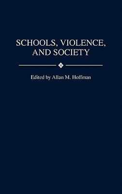 Schools, Violence, and Society 9780275949785