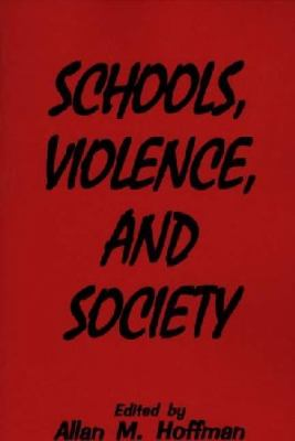 Schools, Violence, and Society 9780275955069