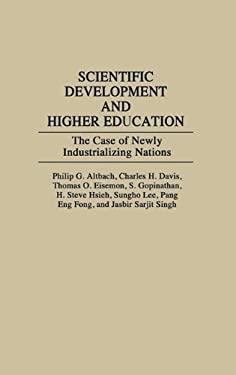 Scientific Development and Higher Education: The Case of Newly Industrializing Nations 9780275932640