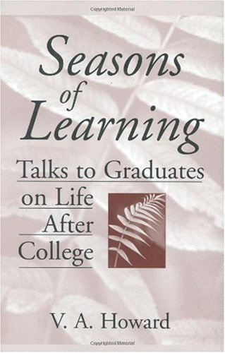 Seasons of Learning: Talks to Graduates on Life After College 9780275961022