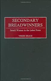 Secondary Breadwinners: Israeli Women in the Labor Force