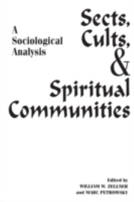 Sects, Cults, and Spiritual Communities: A Sociological Analysis 9780275963354